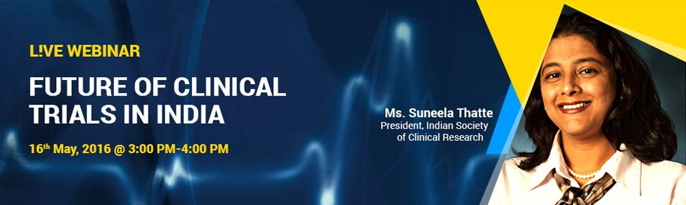 Ms. Suneela Thatte, President, Indian Society of Clinical Research on topic Future of clinical trials in India.